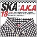 Ska: A.K.A.
