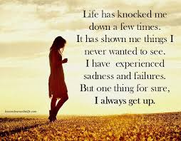 Favorite Quote About Life Best Lessons Learned In LifeLife Has Knocked Me Down A Few Times