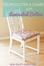 how to reupholster chairs with laminated cotton