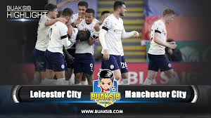 Highlights Leicester City vs Manchester City English Premier League  Matchday 30 2020/21 - Buaksib
