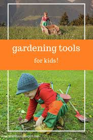 a guide to choosing kids gardening tools a children s garden tool set will fit your