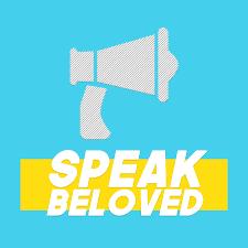 Speak Beloved