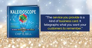 Customer Service Quotes Magnificent 48 Quotes From Chip Bell's Kaleidoscope