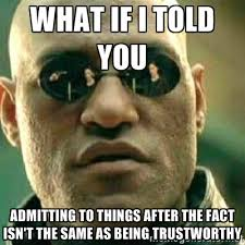 What if I told you Admitting to things after the fact isn't the ... via Relatably.com