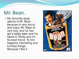 my favorite film and actor class 3 mr bean  my favourite