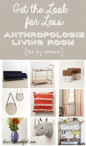 living room looks for less. get the look for less: anthropologie living room looks less