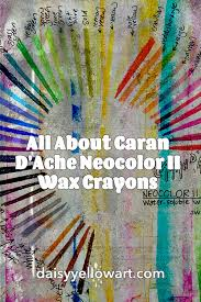 A Quick Review Of Caran Dache Neocolor Ii Wax Crayons