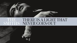 There Is A Light That Never Goes The Smiths There Is A Light That Never Goes Out