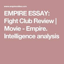 best fight club images fight club fight club empire essay fight club review movie empire intelligence analysis