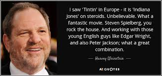 Indiana Jones Quotes Awesome Harvey Weinstein Quote I Saw 'Tintin' In Europe It Is 'Indiana