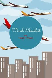 A Final Checklist For Family Travel Toddlers On Tour