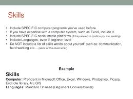 13. Skills Example Skills Computer: Proficient in Microsoft Office ...