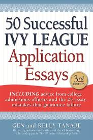 buy successful ivy league application essays book online at low  buy 50 successful ivy league application essays book online at low prices in 50 successful ivy league application essays reviews ratings