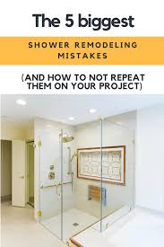the 5 biggest shower remodeling mistakes and how to not repeat them on your job