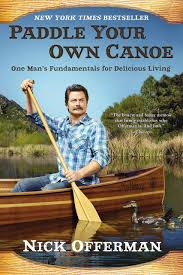 Ron Swanson Chart Of Manliness Paddle Your Own Canoe One Mans Fundamentals For Delicious