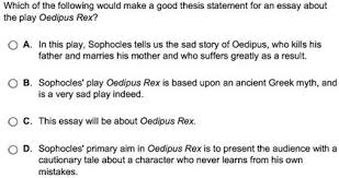 which of the following would make a good thesis st com question which of the following would make a good thesis statement for an essay about the play oedipus rex