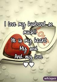 I Love My Husband So Much He Is My Heart My Soul And My Love Adorable How Can I Love My Husband