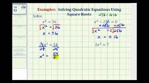 ex 1 solving quadratic equations using square roots