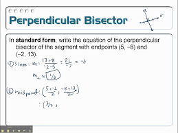 writing the equation of a perpendicular bisector problem 12