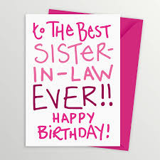 55 Birthday Wishes For Sister In Law Wishesgreeting