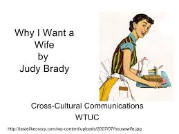 why i want a wife why i want a wife by judy brady cross cultural communications wtuc