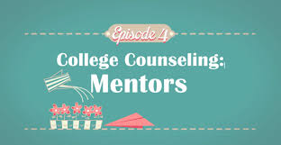 finding a mentor college counseling episode  finding a mentor college counseling episode 4