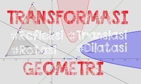 Setelah menjelaskan tentang pengertian dilatasi, rumus dilatasi dan sifat sifat dilatasi di atas. 20 Soal Dan Pembahasan Matematika Dasar Transformasi Geometri Defantri Com