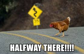 Image result for halfway there meme