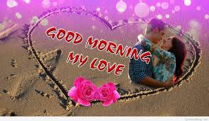 good morning love wishes pictures good morning my love 1080p hd image