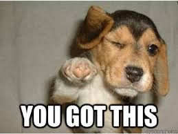 Image result for finals - you got this