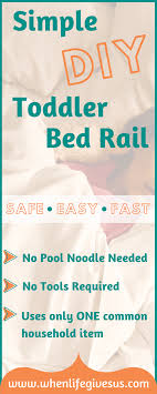 simple diy toddler bed rail without using a pool noodle no toold requires safe
