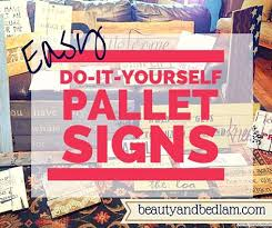 Wooden Signs With Quotes 25 Best Do It Yourself Signs DIY Wood Pallet Signs