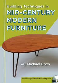 you can purchase michael crow s dvd building techniques in mid century modern furniture at woodworking com
