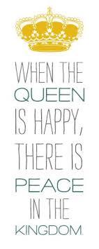 When The Queen Is Happy Designtypephotographyart Queen