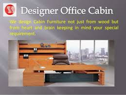 office cabin furniture. Cabin Office Furniture. We Design Furniture Not Just From Wood But Heart And Brain