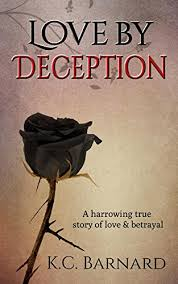 Amazon Love By Deception A Harrowing True Story Of Domestic Simple Love Deception