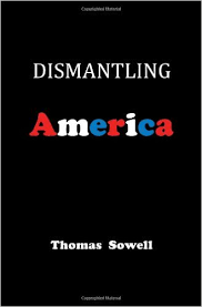 dismantling america and other controversial essays thomas sowell dismantling america and other controversial essays thomas sowell com books