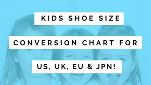 Kids Shoe Size Conversion Table For Us Eu Uk Japan Ages