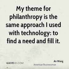 Philanthropy Quotes Impressive An Wang Technology Quotes QuoteHD