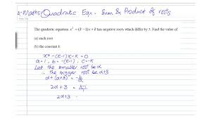 gce o level a maths quadratic equations sum of roots you