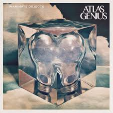 review atlas genius inanimate objects