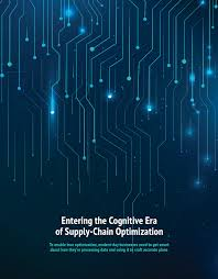 Era Design 10 Entering The Cognitive Era Of Supply Chain Optimization