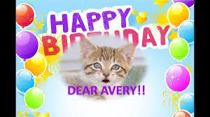 Happy Birthday Avery Dear Avery Happy Birthday Youtube