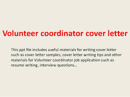 volunteer coordinator cover letter this ppt file includes useful materials for writing cover letter such as volunteer coordinator cover letter sample sample cover letter for volunteer work