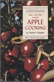 Real old-time Yankee apple cooking: Vaughan, Beatrice: 9780828900966:  Amazon.com: Books
