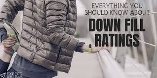 Down Fill Ratings Everything You Need To Know Expert