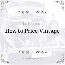 7 Secrets Of How To Price Vintage