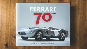Ferrari 70 Years By Dennis Adler Ferrari Store Rossoautomobili