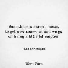 Quotes About Getting Over Someone Enchanting Missing Quotes Sometimes We Aren't Meant To Get Over Someone OMG