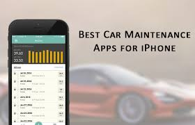 vehicles maintenance records best iphone car maintenance apps keep your car in top shape